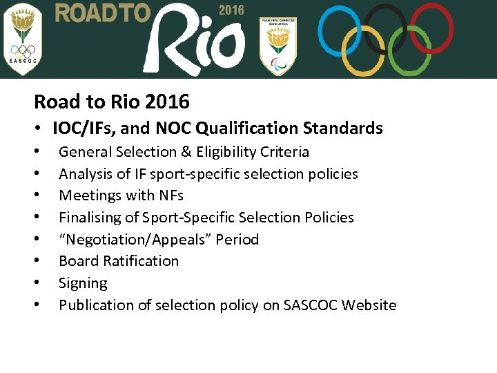 Road to Rio 2016 • IOC/IFs, and NOC Qualification Standards • • General Selection