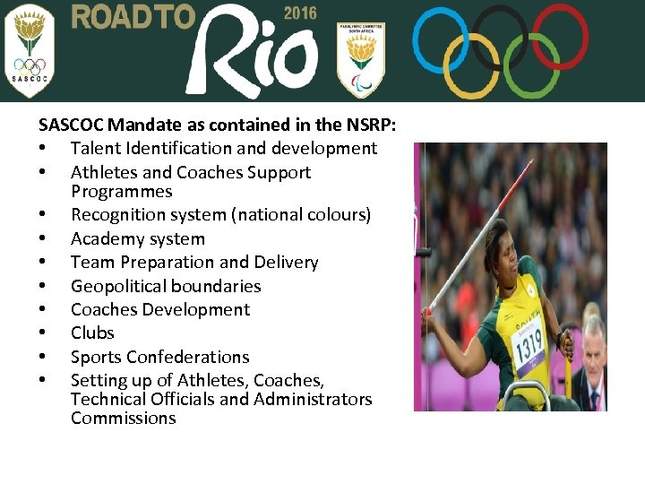 SASCOC Mandate as contained in the NSRP: • Talent Identification and development • Athletes