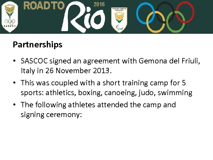Partnerships • SASCOC signed an agreement with Gemona del Friuli, Italy in 26 November
