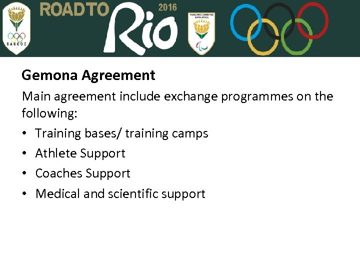 Gemona Agreement Main agreement include exchange programmes on the following: • Training bases/ training