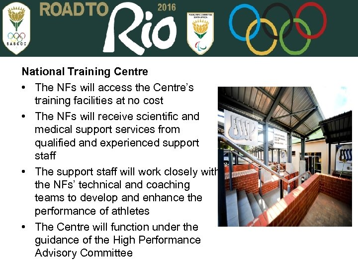 National Training Centre • The NFs will access the Centre's training facilities at no