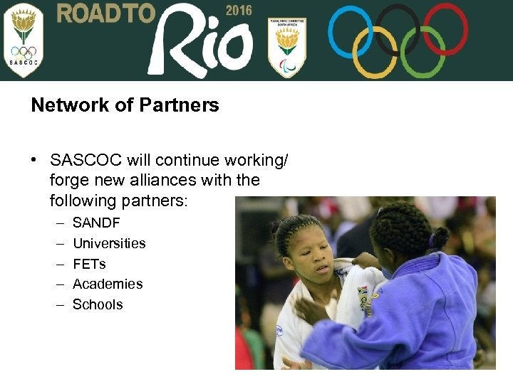 Network of Partners • SASCOC will continue working/ forge new alliances with the following