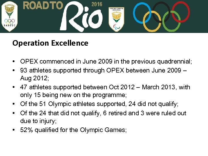 Operation Excellence • OPEX commenced in June 2009 in the previous quadrennial; • 93