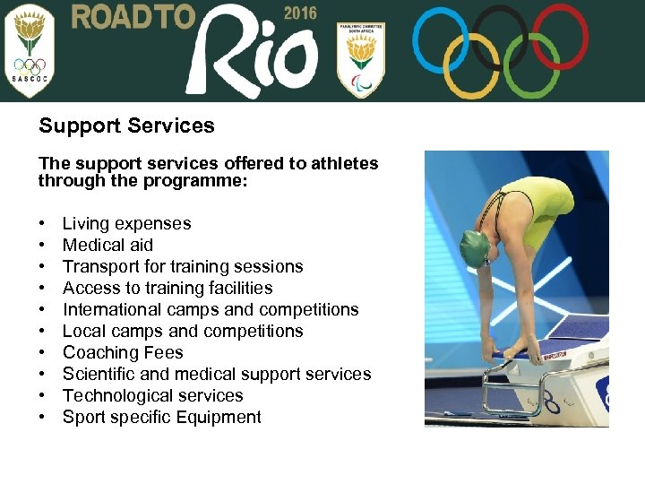 Support Services The support services offered to athletes through the programme: • Living expenses