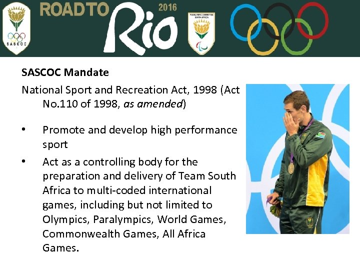 SASCOC Mandate National Sport and Recreation Act, 1998 (Act No. 110 of 1998, as