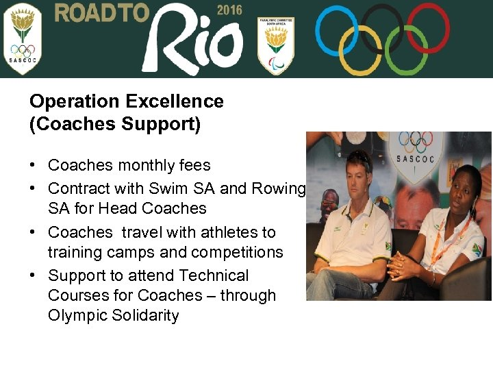 Operation Excellence (Coaches Support) • Coaches monthly fees • Contract with Swim SA and