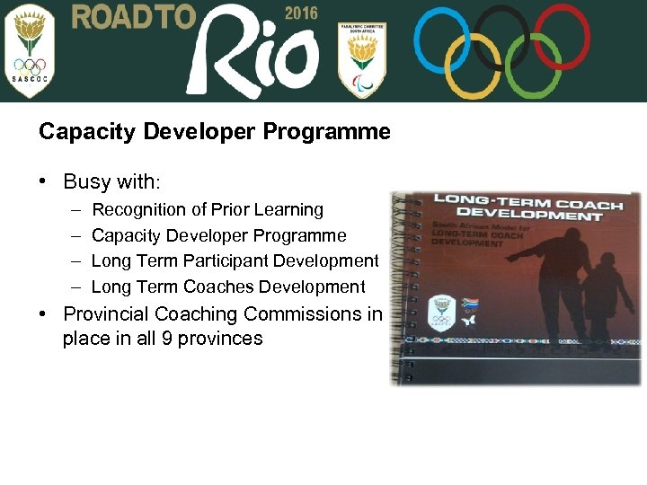 Capacity Developer Programme • Busy with: – – Recognition of Prior Learning Capacity Developer