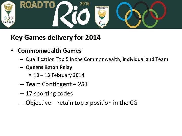 Key Games delivery for 2014 • Commonwealth Games – Qualification Top 5 in the