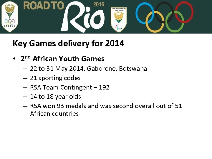 Key Games delivery for 2014 • 2 nd African Youth Games – – –