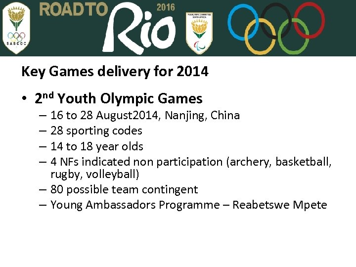 Key Games delivery for 2014 • 2 nd Youth Olympic Games – 16 to