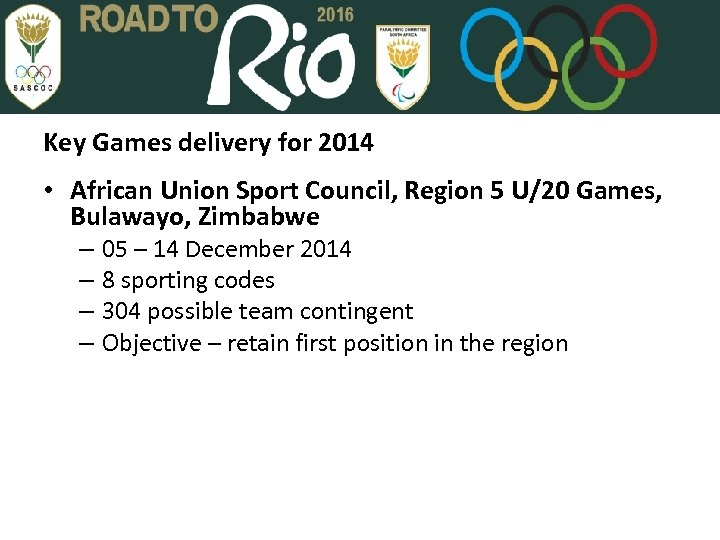 Key Games delivery for 2014 • African Union Sport Council, Region 5 U/20 Games,