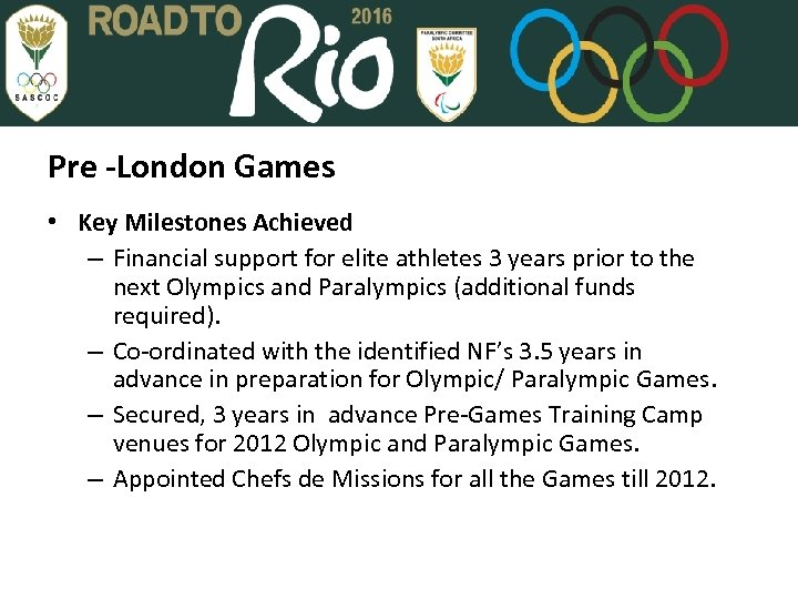 Pre -London Games • Key Milestones Achieved – Financial support for elite athletes 3