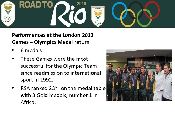 Performances at the London 2012 Games – Olympics Medal return • 6 medals •