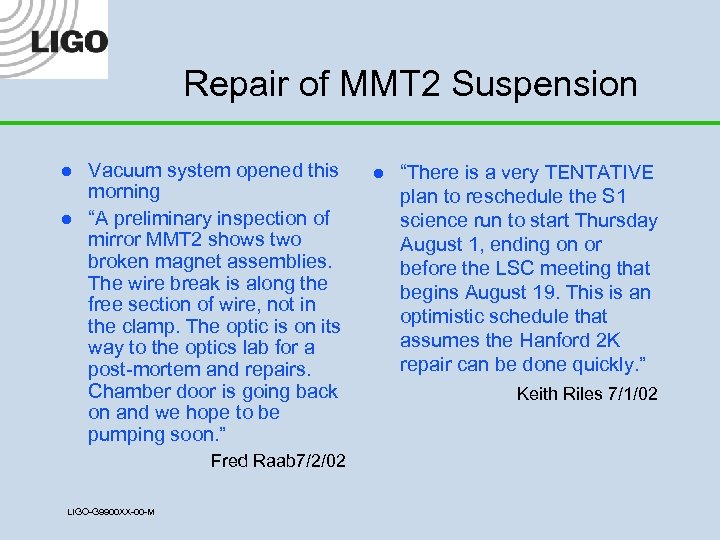 """Repair of MMT 2 Suspension l l Vacuum system opened this morning """"A preliminary"""