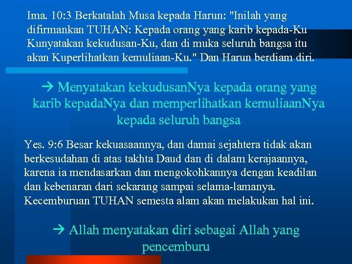 Ima. 10: 3 Berkatalah Musa kepada Harun: