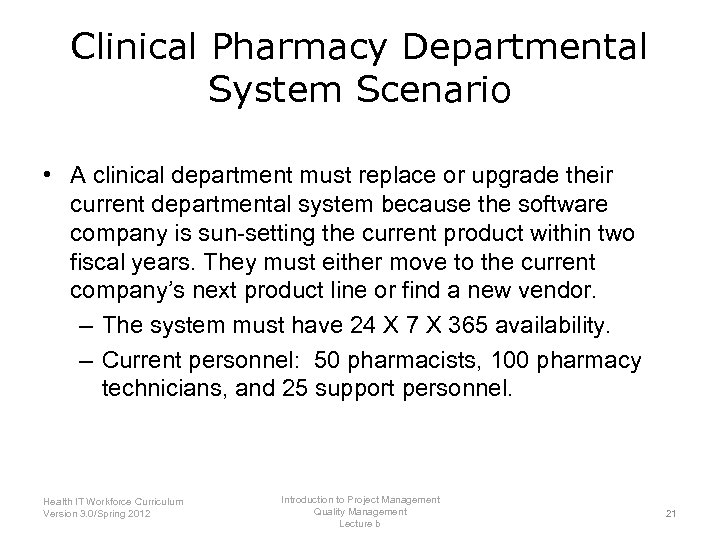 Clinical Pharmacy Departmental System Scenario • A clinical department must replace or upgrade their