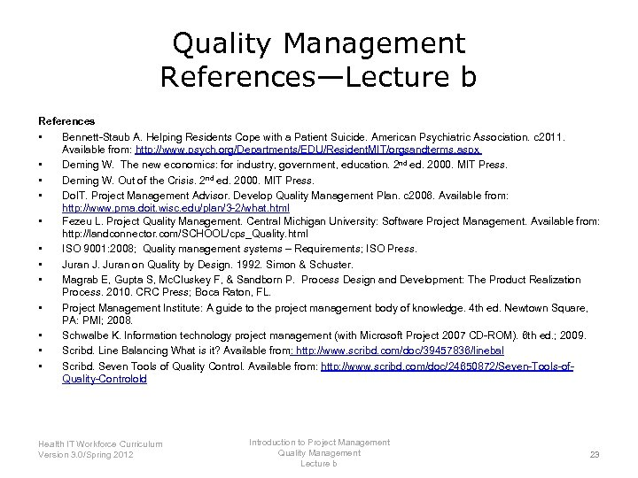 Quality Management References—Lecture b References • Bennett-Staub A. Helping Residents Cope with a Patient