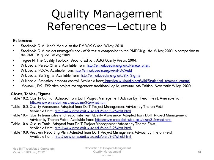 Quality Management References—Lecture b References • Stackpole C. A User's Manual to the PMBOK