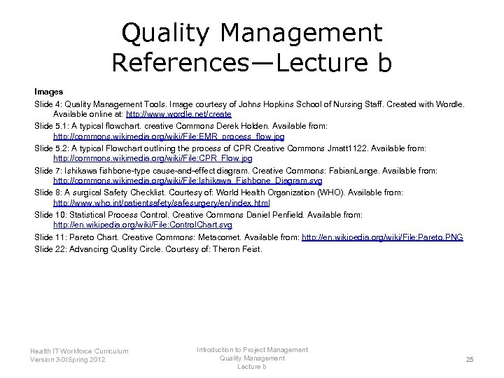 Quality Management References—Lecture b Images Slide 4: Quality Management Tools. Image courtesy of Johns