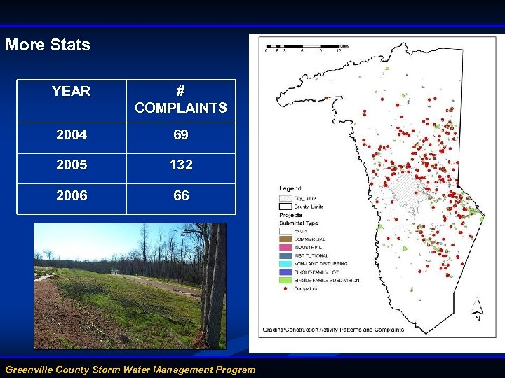 More Stats YEAR # COMPLAINTS 2004 69 2005 132 2006 66 Greenville County Storm