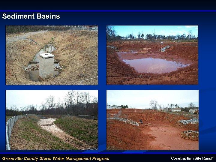 Sediment Basins Greenville County Storm Water Management Program Construction Site Runoff