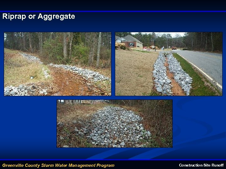 Riprap or Aggregate Greenville County Storm Water Management Program Construction Site Runoff