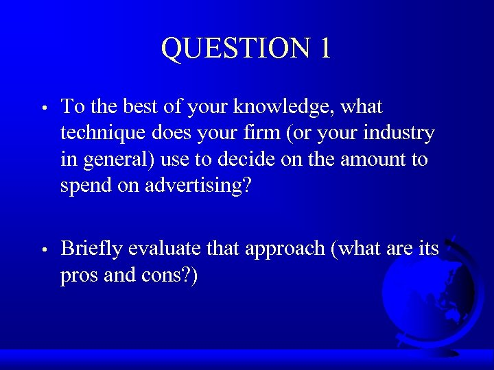 QUESTION 1 • To the best of your knowledge, what technique does your firm