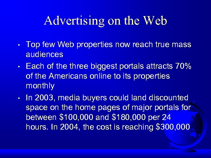 Advertising on the Web • • • Top few Web properties now reach true