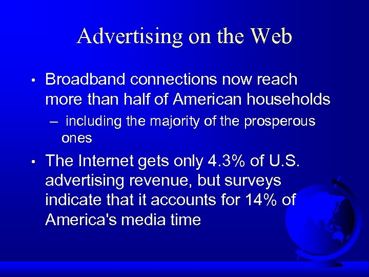 Advertising on the Web • Broadband connections now reach more than half of American
