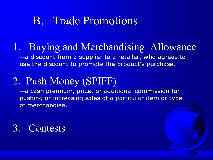 B. Trade Promotions 1. Buying and Merchandising Allowance --a discount from a supplier