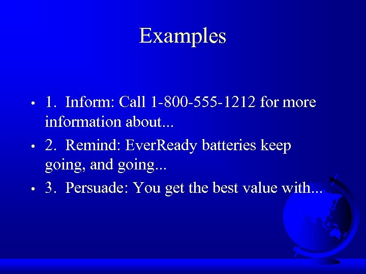 Examples • • • 1. Inform: Call 1 -800 -555 -1212 for more information