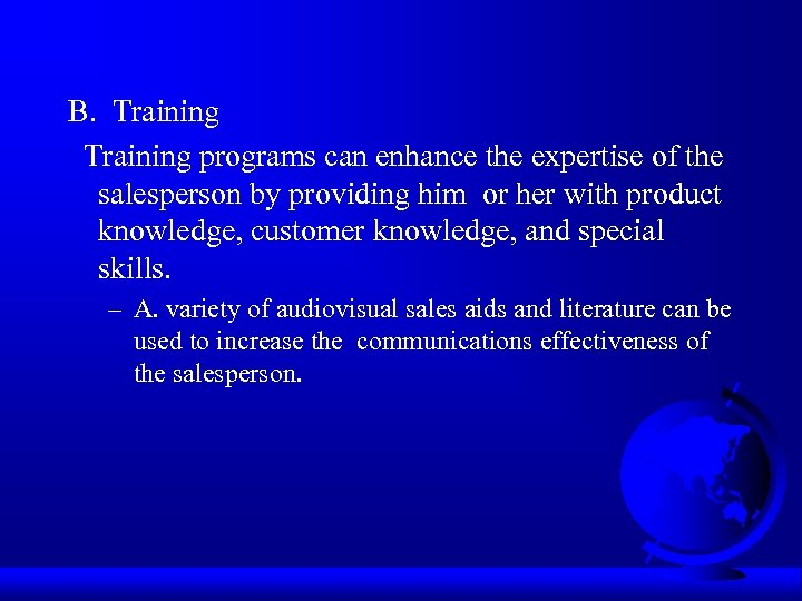 B. Training programs can enhance the expertise of the salesperson by providing him or