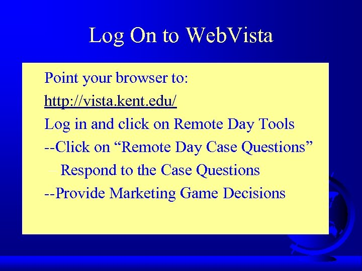 Log On to Web. Vista • • Point your browser to: http: //vista. kent.