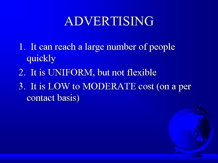 ADVERTISING 1. It can reach a large number of people quickly 2. It is