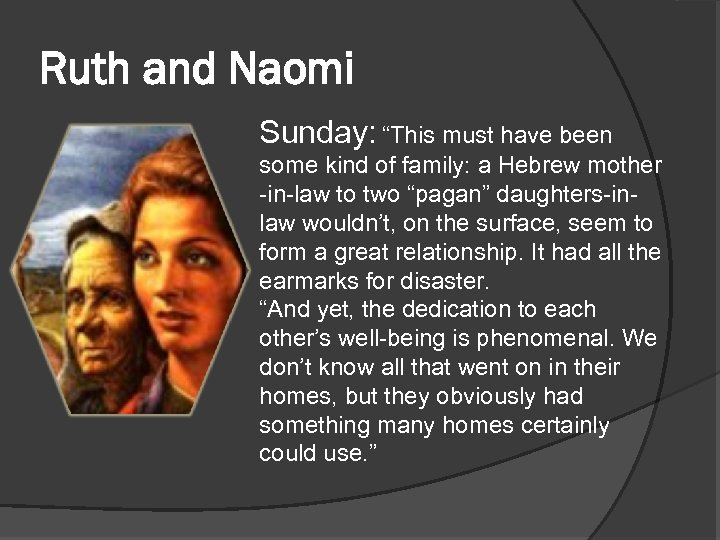 """Ruth and Naomi Sunday: """"This must have been some kind of family: a Hebrew"""