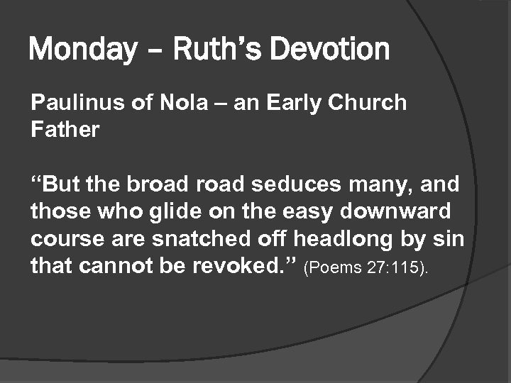 """Monday – Ruth's Devotion Paulinus of Nola – an Early Church Father """"But the"""