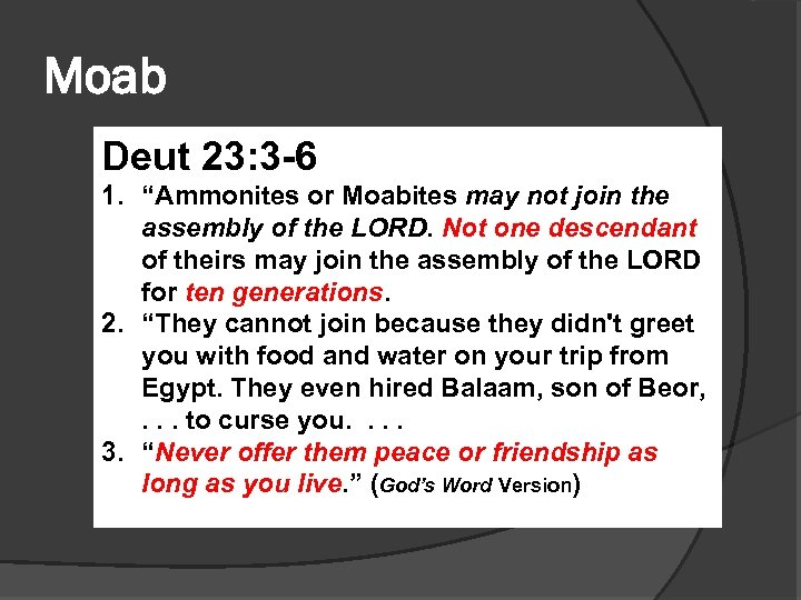 """Moab Deut 23: 3 -6 1. """"Ammonites or Moabites may not join the assembly"""