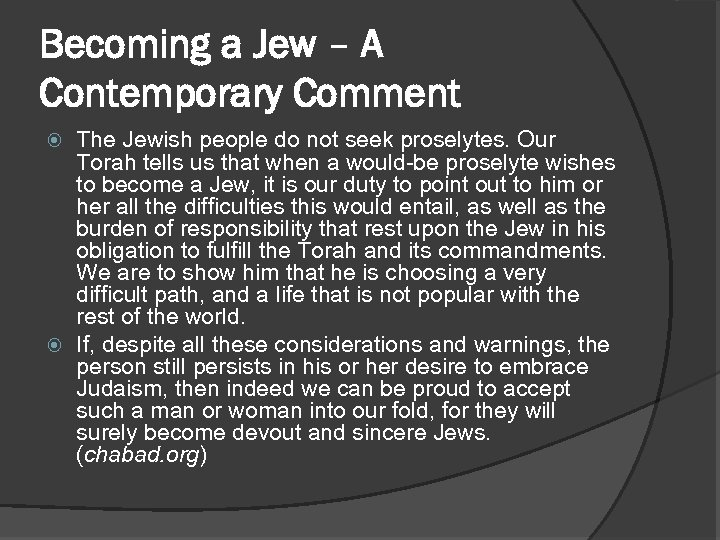 Becoming a Jew – A Contemporary Comment The Jewish people do not seek proselytes.