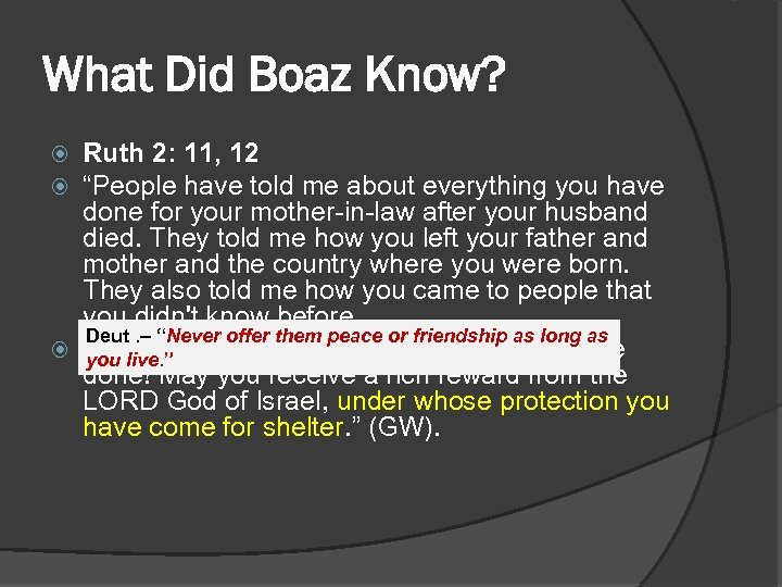 """What Did Boaz Know? Ruth 2: 11, 12 """"People have told me about everything"""