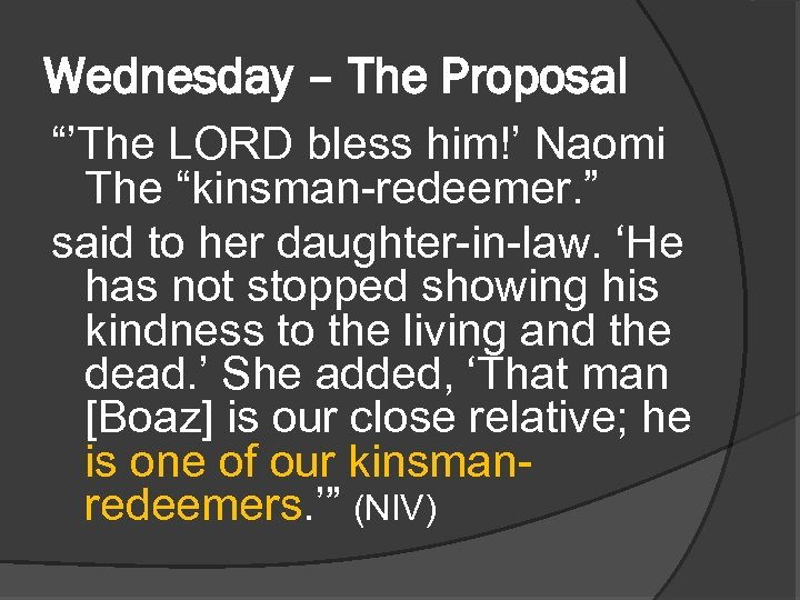 """Wednesday – The Proposal """"'The LORD bless him!' Naomi The """"kinsman-redeemer. """" said to"""