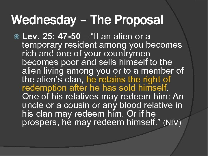 """Wednesday – The Proposal Lev. 25: 47 -50 – """"If an alien or a"""