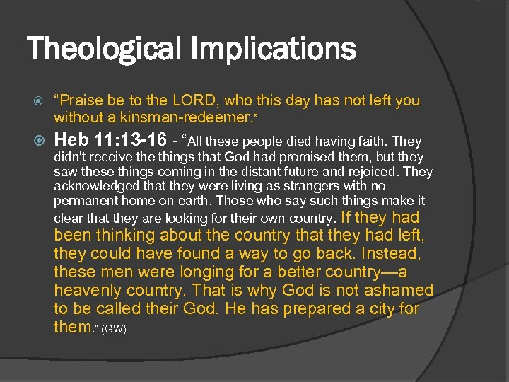 """Theological Implications """"Praise be to the LORD, who this day has not left you"""