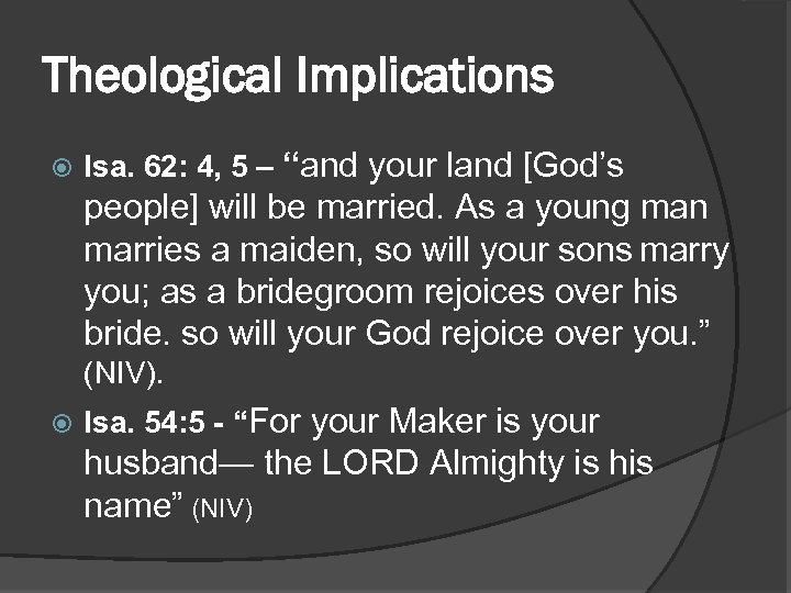 """Theological Implications Isa. 62: 4, 5 – """"and your land [God's people] will be"""