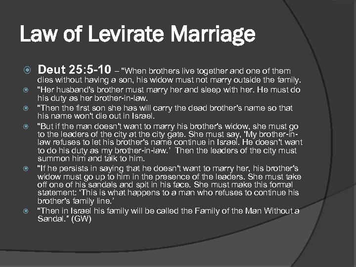 """Law of Levirate Marriage Deut 25: 5 -10 – """"When brothers live together and"""