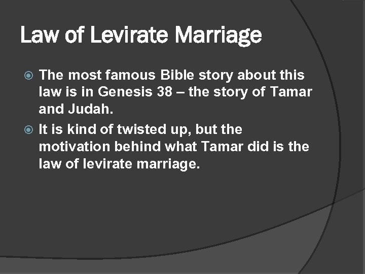 Law of Levirate Marriage The most famous Bible story about this law is in