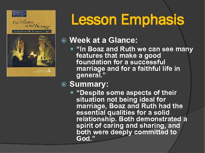 """Lesson Emphasis Week at a Glance: """"In Boaz and Ruth we can see many"""