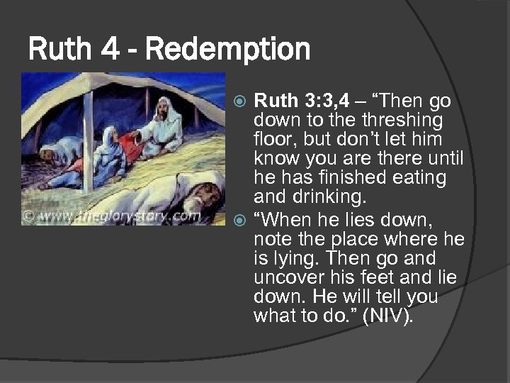 """Ruth 4 - Redemption Ruth 3: 3, 4 – """"Then go down to the"""