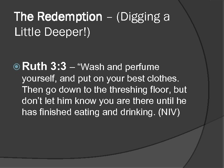 """The Redemption – (Digging a Little Deeper!) Ruth 3: 3 – """"Wash and perfume"""