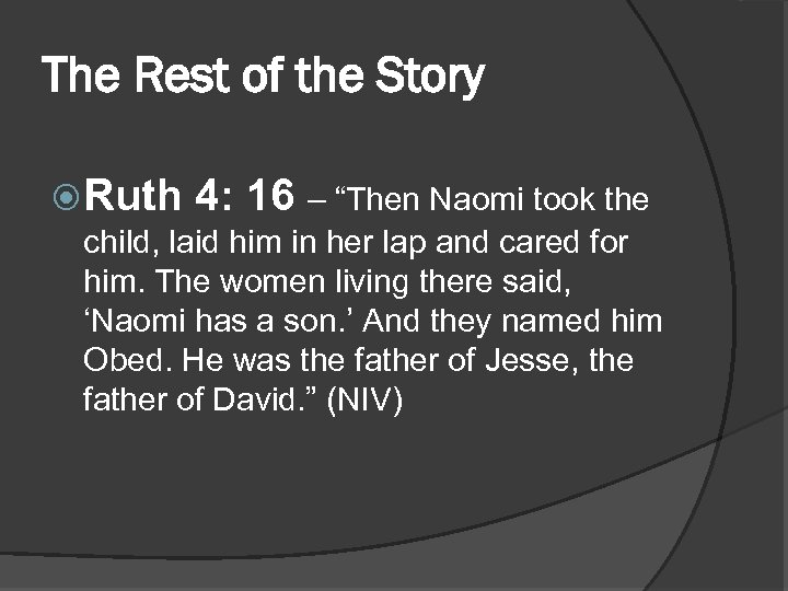 """The Rest of the Story Ruth 4: 16 – """"Then Naomi took the child,"""