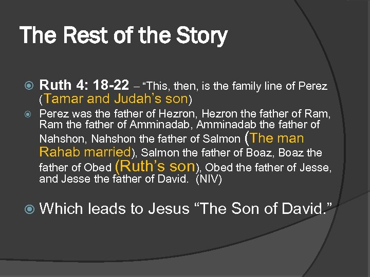 """The Rest of the Story Ruth 4: 18 -22 – """"This, then, is the"""